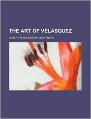 The Art Of Velasquez - Robert Alan Mowbray Stevenson