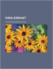 King-errant - Flora Annie Webster Steel