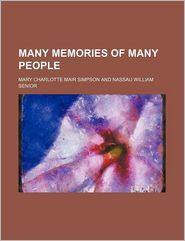 Many Memories Of Many People - M.C.M. Simpson, Mary Charlotte Mair Simpson