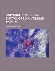 University Musical Encyclopedia - Louis C.Elson
