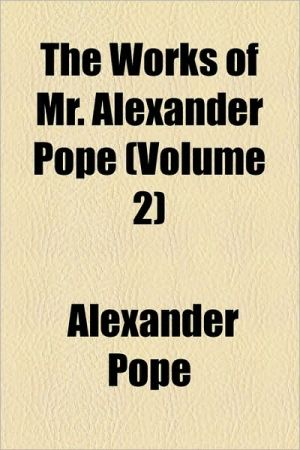 The Works Of Mr. Alexander Pope (Volume 2)