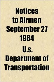 Notices To Airmen September 27 1984 - U.S. Department Of Transportation