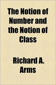 The Notion Of Number And The Notion Of Class - Richard A. Arms