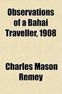 Observations of a Bahai Traveller, 1908