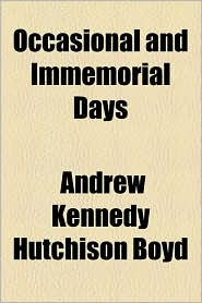 Occasional And Immemorial Days - Andrew Kennedy Hutchinson Boyd