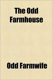 The Odd Farmhouse - Odd Farmwife