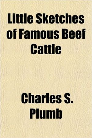 Little Sketches of Famous Beef Cattle