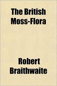The British Moss-Flora - Robert Braithwaite