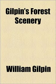 Gilpin's Forest Scenery - William Gilpin