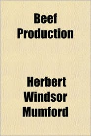 Beef Production - Herbert Windsor Mumford