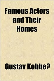Famous Actors And Their Homes - Gustav Kobbe