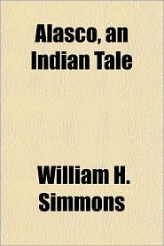 Alasco, an Indian Tale - William H. Simmons