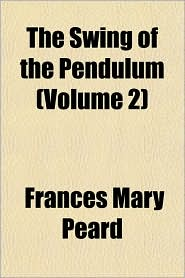The Swing of the Pendulum (Volume 2) - Frances Mary Peard