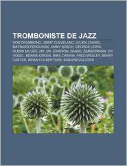 Tromboniste De Jazz - Source Wikipedia, Livres Groupe (Editor)
