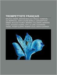 Trompettiste Fran Ais - Source Wikipedia, Livres Groupe (Editor)