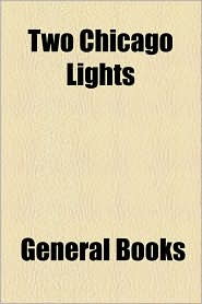 Two Chicago Lights - Created by General Books