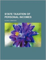 State Taxation of Personal Incomes - Alzada Comstock