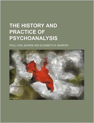 The History and Practice of Psychoanalysis - Poul Carl Bjerre