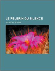 Le Pelerin Du Silence - Remy de Gourmont