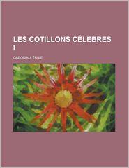Les Cotillons Celebres I - Emile Gaboriau