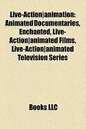 Live-Action-Animation: Animated Documentaries, Enchanted, Live-Action-Animated Films, Live-Action-Animated Television Series