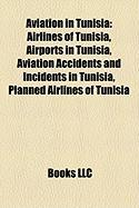 Aviation in Tunisia: Airlines of Tunisia, Airports in Tunisia, Aviation Accidents and Incidents in Tunisia, Planned Airlines of Tunisia