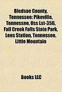 Bledsoe County, Tennessee: Pikeville, Tennessee, USS Lst-356, Fall Creek Falls State Park, Lees Station, Tennessee, Little Mountain