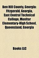 Ben Hill County, Georgia: Fitzgerald, Georgia, East Central Technical College, Monitor Elementary-High School, Queensland, Georgia