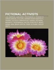 Fictional activists: Lisa Simpson, Jean Grey, Professor X, Poison Ivy, Green Arrow, Cyclops, Warren Worthington III, Anarky, Lelouch Lamperouge - Source: Wikipedia