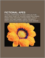 Fictional Apes - Books Llc