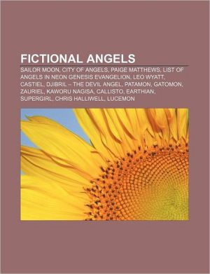 Fictional angels: Sailor Moon, City of Angels, Paige Matthews, List of Angels in Neon Genesis Evangelion, Leo Wyatt, Castiel