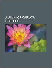 Alumni of Carlow College: Andrew Killian, Daniel William Cahill, Edmond Carmody, Frank O'Meara, James Fintan Lalor, James Walshe, John England (