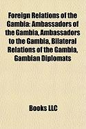 Foreign Relations of the Gambia: List of Diplomatic Missions of the Gambia, List of Diplomatic Missions in the Gambia