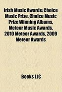 Irish Music Awards: Choice Music Prize, Choice Music Prize Winning Albums, Meteor Music Awards, 2010 Meteor Awards, 2009 Meteor Awards