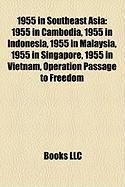 1955 in Southeast Asia: 1955 in Cambodia, 1955 in Indonesia, 1955 in Malaysia, 1955 in Singapore, 1955 in Vietnam, Operation Passage to Freedo
