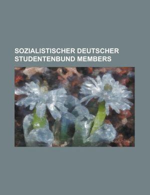 Sozialistischer Deutscher Studentenbund Members: Brigitte Heinrich, Claus Offe, Claus Theo Gartner, Daniel Cohn-Bendit, Dieter Kunzelmann, Elmar Altva