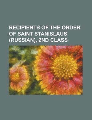 Recipients of the Order of Saint Stanislaus (Russian), 2nd Class: Alexander Samsonov, Anatoly Pepelyayev, Carl Gustaf Emil Mannerheim, Fr Drihs Briedi