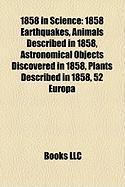 1858 in Science: 1858 Earthquakes, Animals Described in 1858, Astronomical Objects Discovered in 1858, Plants Described in 1858, 52 Eur