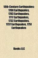 18th-Century Earthquakes: 1700 Earthquakes, 1703 Earthquakes, 1717 Earthquakes, 1732 Earthquakes, 1737 Earthquakes, 1751 Earthquakes