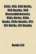 950s: 950, 950s births, 950s books, 950s deaths, 950s establishments, 951, 952, 953, 954, 955, 956, 957, 958, 959, Battle of Lechfeld, Al-Farabi, List ... leaders in 958, List of state leaders in 954