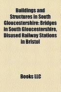 Buildings and Structures in South Gloucestershire: Bridges in South Gloucestershire, Disused Railway Stations in Bristol