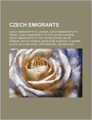 Czech Emigrants: Czech Immigrants to Canada, Czech Immigrants to Israel, Czech Immigrants to the United Kingdom