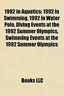 1992 in Aquatics: Diving at the 1992 Summer Olympics, Synchronized Swimming at the 1992 Summer Olympics,