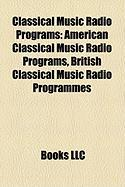 Classical Music Radio Programs: American Classical Music Radio Programs, British Classical Music Radio Programmes