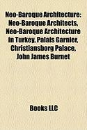 Neo-Baroque Architecture: Neo-Baroque Architects, Neo-Baroque Architecture in Turkey, Palais Garnier, Christiansborg Palace, John James Burnet
