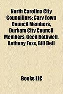 North Carolina City Councillors: Cary Town Council Members, Durham City Council Members, Cecil Bothwell, Anthony Foxx, Bill Bell