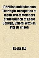 1952 Disestablishments: Thuringia, Occupation of Japan, List of Members of the Council of Keble College, Oxford, Wbz-Fm, Pitesti Prison