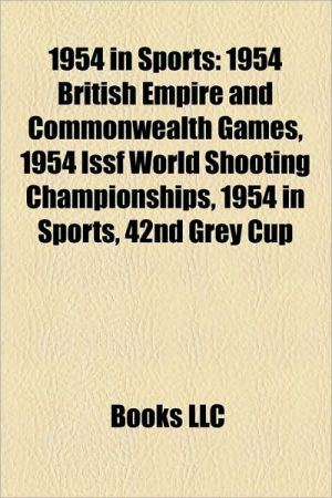 1954 in sports: 1954 Asian Games, 1954 British Empire and Commonwealth Games, 1954 in American football, 1954 in Australian rules football - Source: Wikipedia