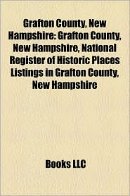 Grafton County, New Hampshire - Books Llc