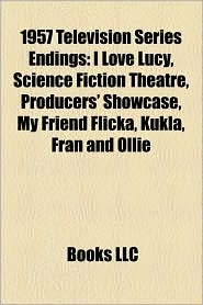 1957 Television Series Endings: I Love Lucy - Books LLC (Editor)